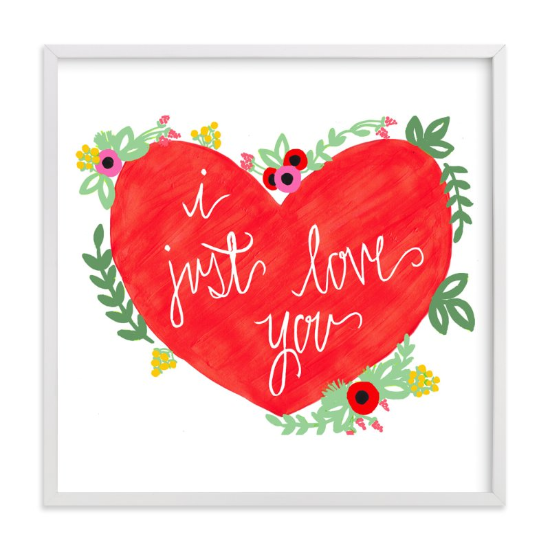 """I Just Love You"" - Art Print by Shannon Kirsten in beautiful frame options and a variety of sizes."