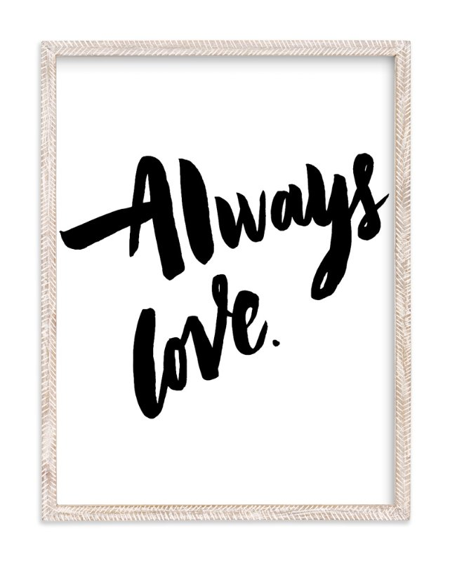"""Always Love"" - Art Print by Maria Clarisse in beautiful frame options and a variety of sizes."