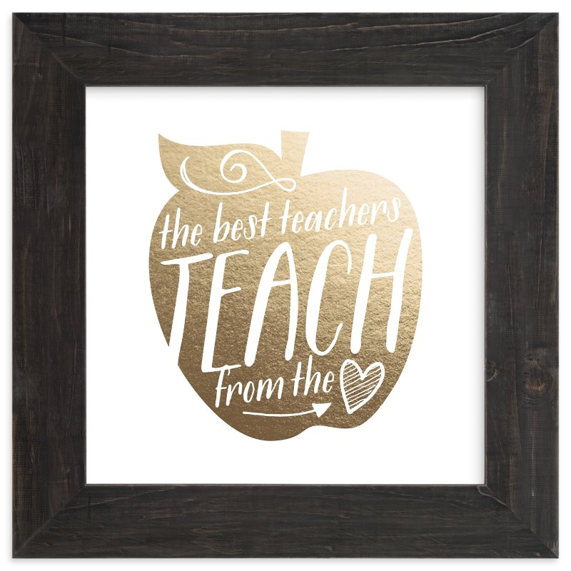 """Teach from the Heart"" - Foil-pressed Art Print by Jessie Steury in beautiful frame options and a variety of sizes."