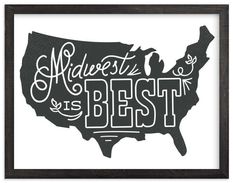 """""""Midwest is Best"""" - Art Print by Jessie Steury in beautiful frame options and a variety of sizes."""