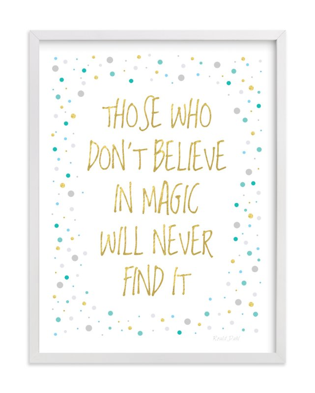 """Believe in Magic  "" - Art Print by Gray Star Design in beautiful frame options and a variety of sizes."