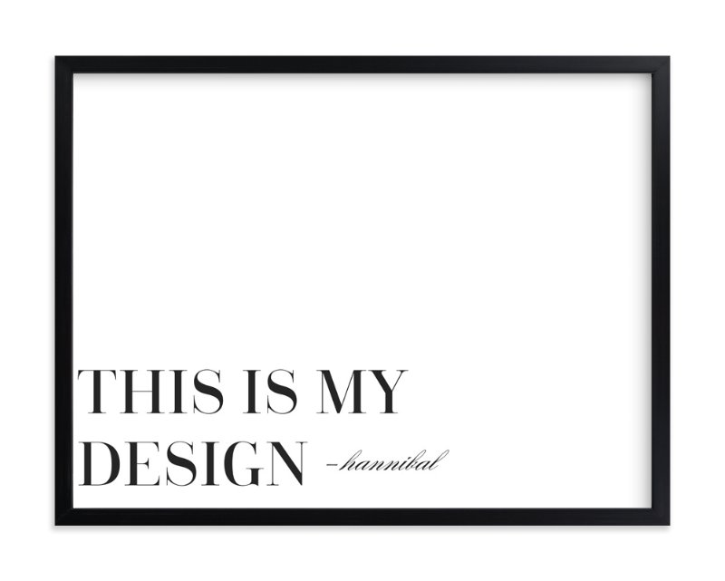 """""""This is My Design"""" - Art Print by Gray Star Design in beautiful frame options and a variety of sizes."""