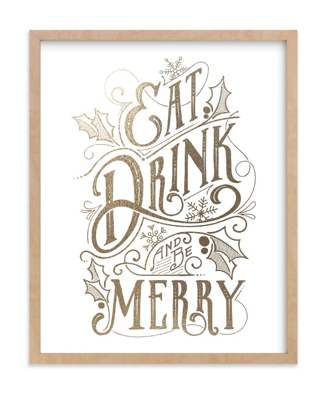 """Eat, Drink, and be Merry"" - Foil-pressed Art Print by GeekInk Design in beautiful frame options and a variety of sizes."