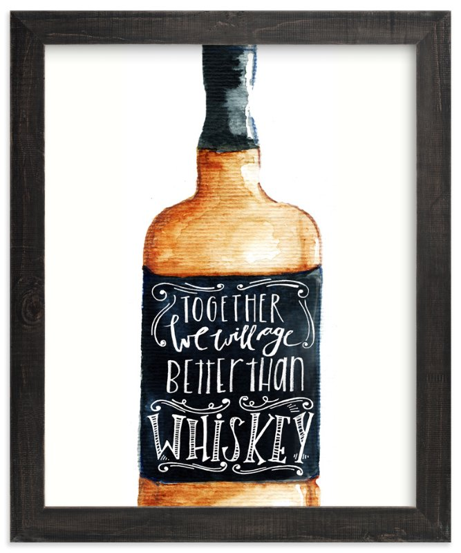 """Better than whiskey"" - Art Print by Lulaloo in beautiful frame options and a variety of sizes."