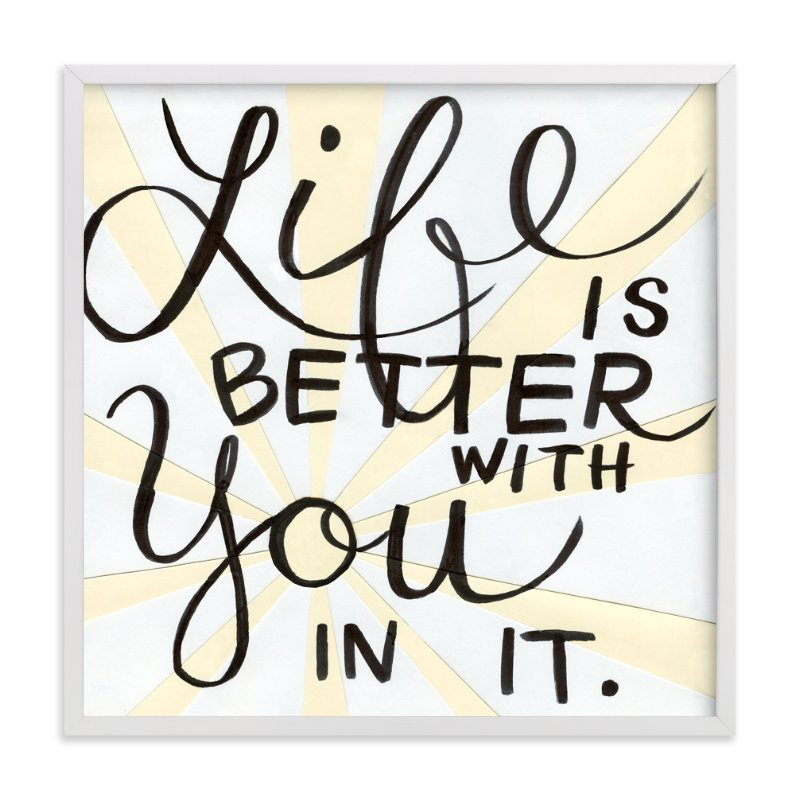 """Life Is Better"" - Art Print by Amanda Paulson in beautiful frame options and a variety of sizes."