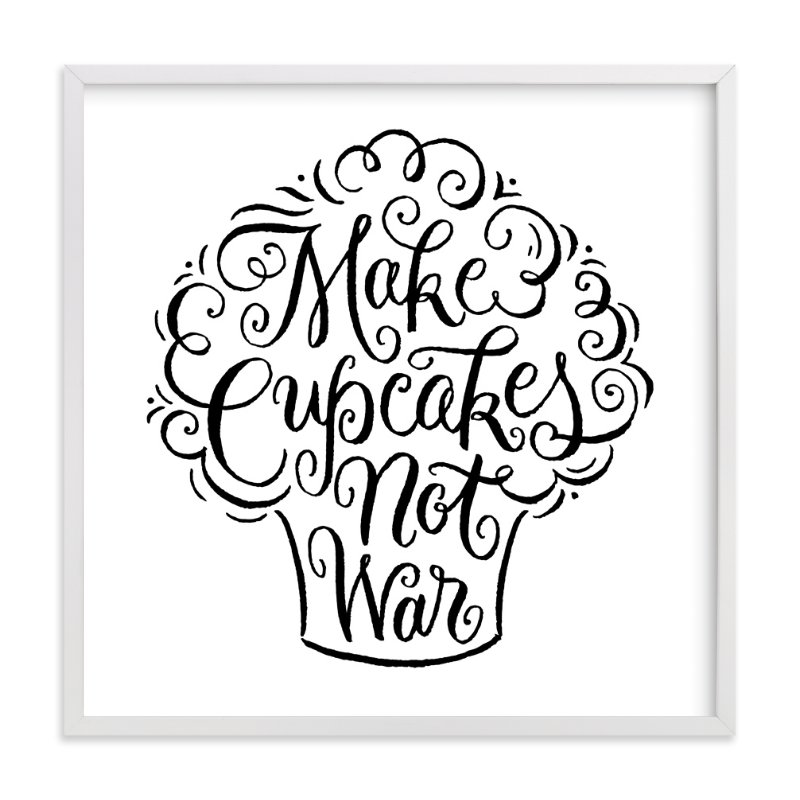 """""""Make Cupcakes Not War"""" - Art Print by Laura Bolter Design in beautiful frame options and a variety of sizes."""