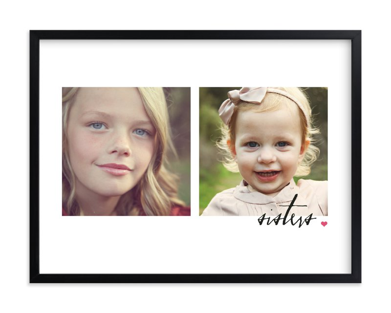 """Sister For Life"" - Custom Photo Art Print by Stacey Meacham in beautiful frame options and a variety of sizes."