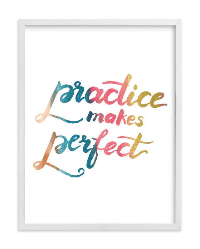 """""""makes perfect"""" - Art Print by aticnomar in beautiful frame options and a variety of sizes."""