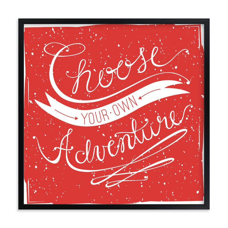 """""""Choose Adventure"""" - Art Print by CRAFTE design in beautiful frame options and a variety of sizes."""