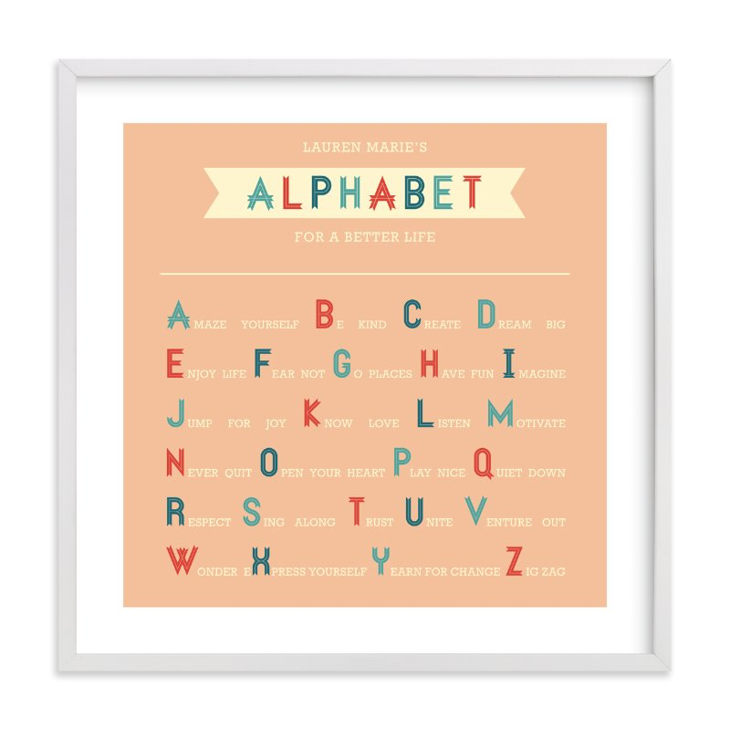 """""""Alphabet for a Better Life"""" - Nursery Custom Art Print by Serenity Avenue in beautiful frame options and a variety of sizes."""