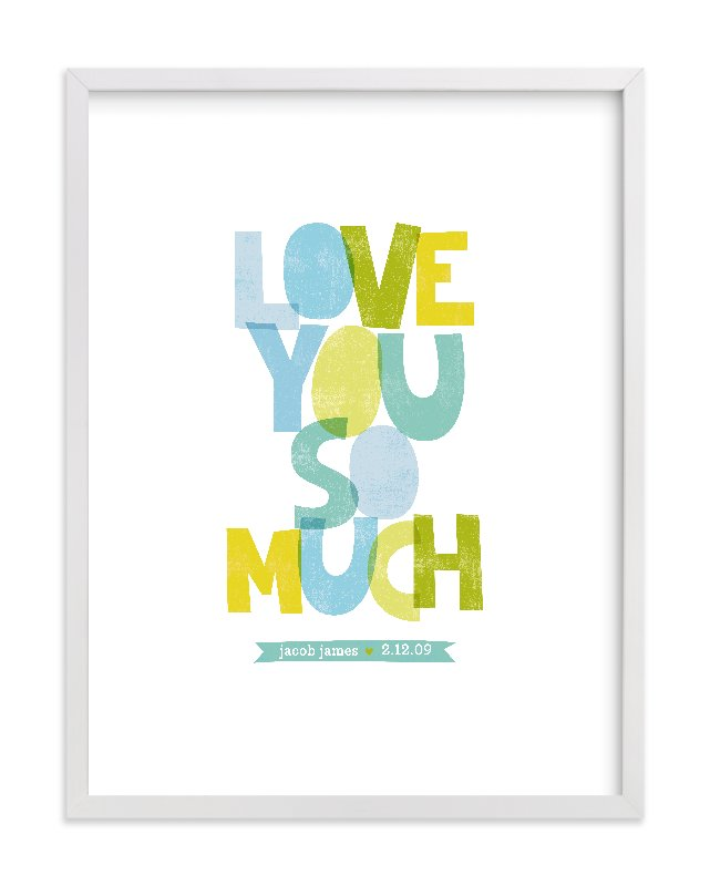 """Love You So Much"" - Nursery Custom Art Print by Robin Ott in beautiful frame options and a variety of sizes."