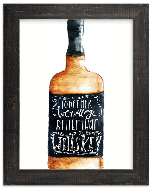 """""""Better than whiskey"""" - Art Print by Lulaloo in beautiful frame options and a variety of sizes."""