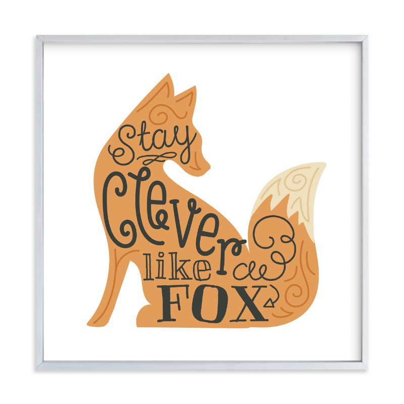 """Stay Clever Like a Fox"" - Art Print by Jessie Steury in beautiful frame options and a variety of sizes."