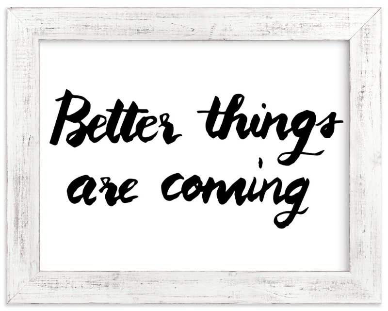 """Better things"" - Art Print by aticnomar in beautiful frame options and a variety of sizes."