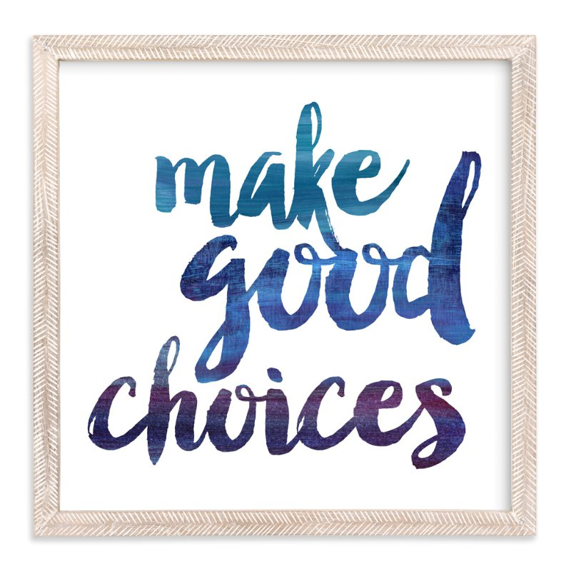 """""""Make Good Choices"""" - Art Print by Sara Heilwagen in beautiful frame options and a variety of sizes."""