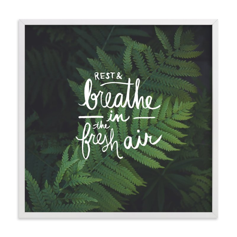 """Rest & Breathe in the Fresh Air Quote"" - Art Print by Eleanor Black in beautiful frame options and a variety of sizes."