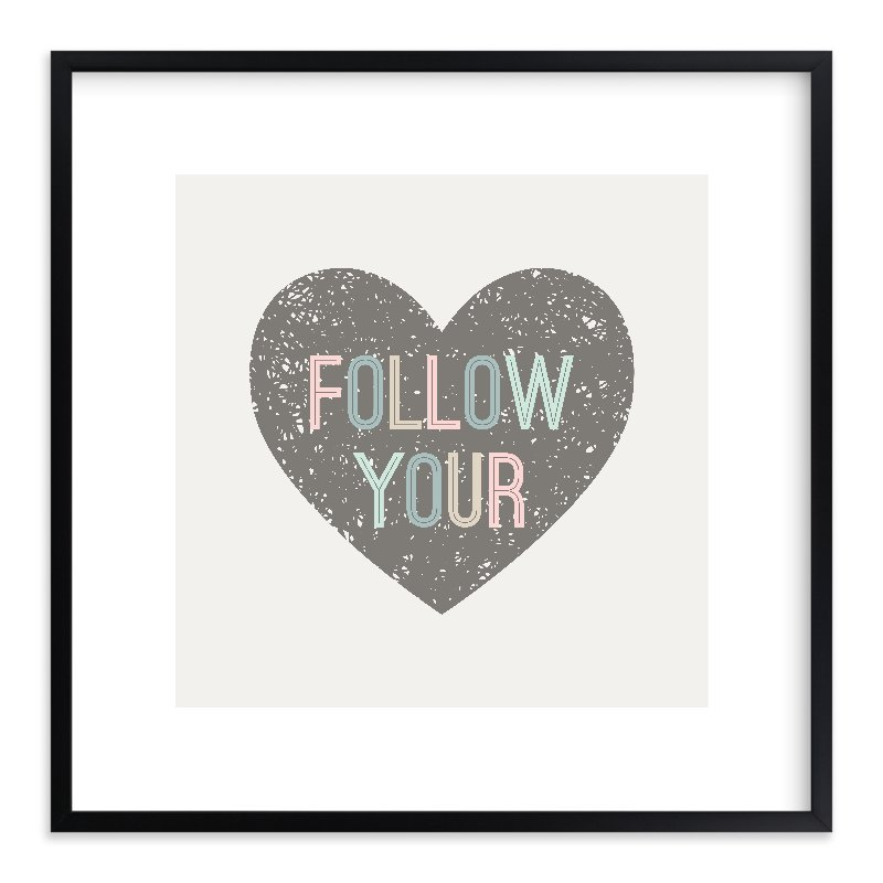 """""""Follow your Heart"""" - Limited Edition Art Print by Amber Barkley in beautiful frame options and a variety of sizes."""