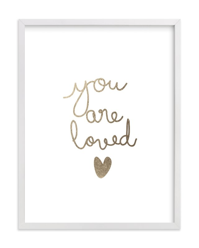 """You are so loved"" - Art Print by Angela Thompson in beautiful frame options and a variety of sizes."
