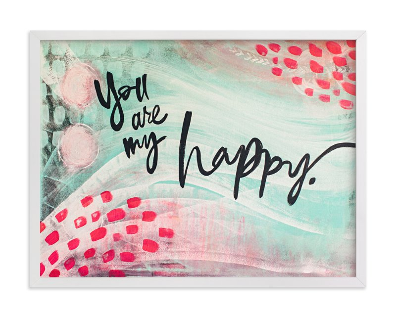 """You are my happy."" - Art Print by Stacy Kron in beautiful frame options and a variety of sizes."