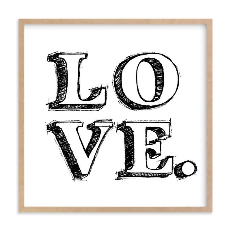 """L-O-V-E"" - Art Print by Daniela in beautiful frame options and a variety of sizes."
