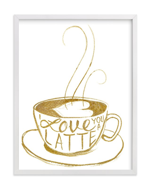 """Love You A Latte"" - Art Print by Amanda Paulson in beautiful frame options and a variety of sizes."