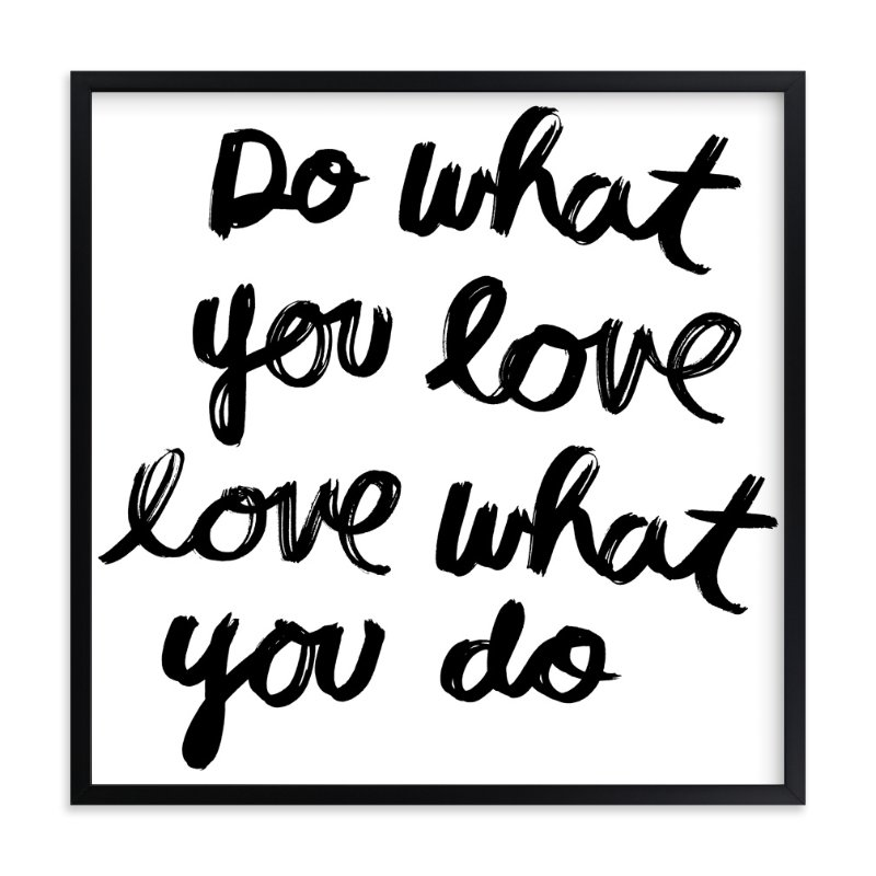 """Do What You Love"" - Limited Edition Art Print by Kelly Nasuta in beautiful frame options and a variety of sizes."